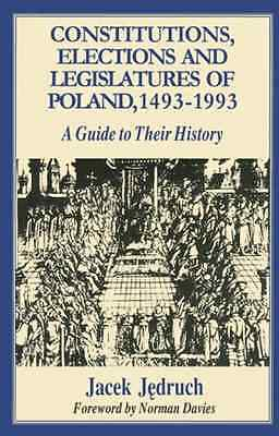 Constitutions, Elections and Legislatures of Poland, 14 - Jacek Jedruch,  NEW Ha