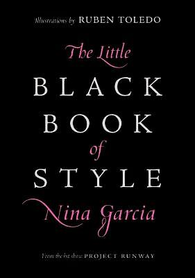 The Little Black Book of Style by Nina Garcia (2007, Hardcover)
