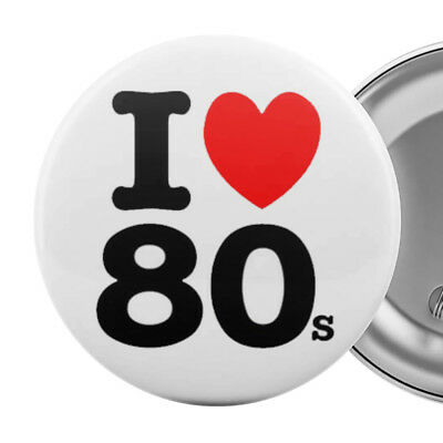 I LOVE THE 80s Large Badge Button Pinback Pin Eighties Party 55mm