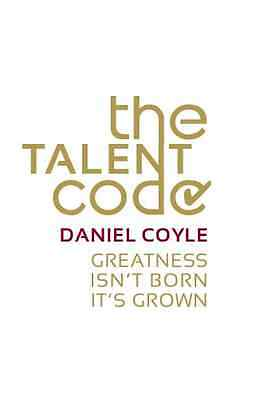 The Talent Code: Greatness Isn't Born. It's Grown - Coyle, Daniel NEW Paperback