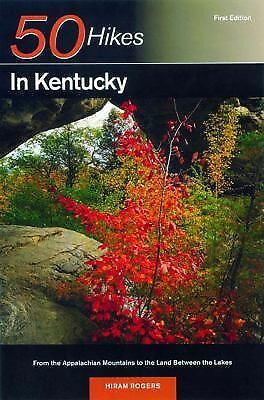50 Hikes in Kentucky: From the Appalachian Mountains to the Land Between the La