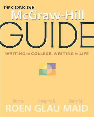 The Concise McGraw-Hill Guide: Writing for College, Writing for Life, Maid,Barry