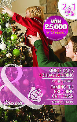 Single Dad's Christmas Wish /Taming the Brooding Cattleman by Patricia...
