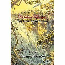 Dominus Vobiscum : The Lord Be with You by Delphine Shannon (2011, Paperback)