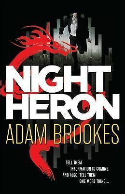 Night Heron by Adam Brookes novel spy thriller Set in China NEW