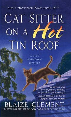 Cat Sitter on a Hot Tin Roof: A Dixie Hemingway Mystery (Dixie Hemingway Mysteri