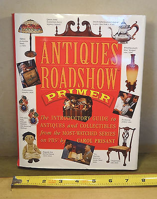 Antiques Roadshow Primer -Illus. : The Introductory Guide to Antiques &