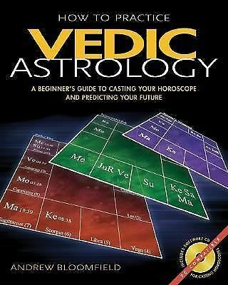 How to Practice Vedic Astrology: A Beginner's Guide to Casting Your Horoscope an