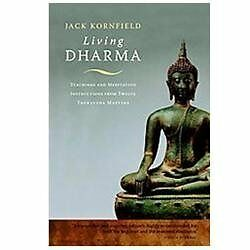 Living Dharma Teachings and Meditation Instructions from 12 Theravada Masters