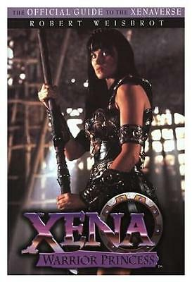 Xena - Warrior Princess: The Official Guide to the Xenaverse 1998 by  0385491360