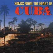 Songs From the Heart of Cuba by Various Artists