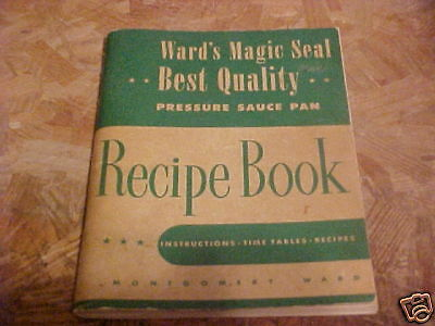 1948 MANUAL FOR MONTGOMERY WARD PRESSURE COOKER RECIPES
