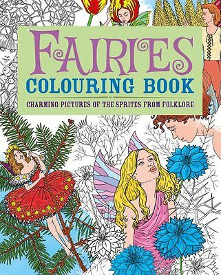 Fairies Colouring Book: Charming Pictures of the Sprite - Paperback NEW Arcturus
