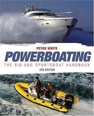 Powerboating: The RIB and Sportsboat Handbook - Paperback NEW White, Peter 2009-