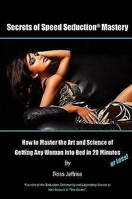 Secrets of Speed Seduction Mastery by Ross Jeffries (2010, Paperback)