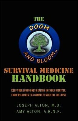 The Doom and Bloom(tm) Survival Medicine Handbook: Keep Your Loved Ones Healthy
