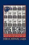 This Recruit : A Firsthand Account of Marine Corps Boot Camp, Written While...