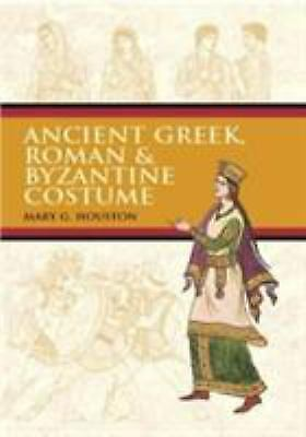 Ancient Greek, Roman & Byzantine Costume (Paperback or Softback)