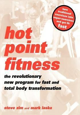 Hot Point Fitness : The Revolutionary New Program for Fast and Total Body...