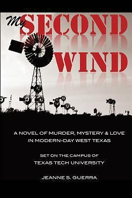 My Second Wind : A Novel of Murder, Mystery and Love in Modern-Day West...