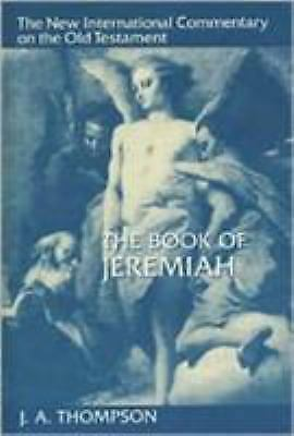 The Book of Jeremiah by J. A. Thompson (1980, Hardcover)