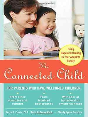 The Connected Child: Bring Hope and Healing to Your Ado - Paperback NEW Purvis,