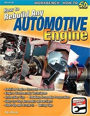 How to Rebuild Any Automotive Engine by Barry Kluczyk (2008, Paperback)