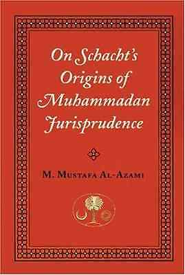 On Schacht's Origins of Muhammadan Jurisprudence - Paperback NEW Muhammad Mustaf