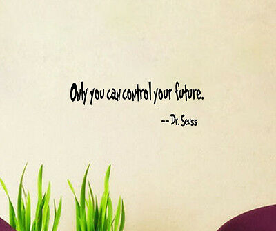 Dr Seuss Control Future Character Mural Wall Quote Sticker Decals Inspiration