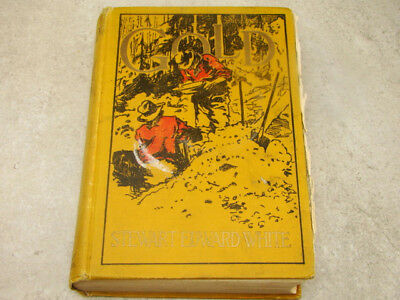 """""""GOLD"""" by Stewart Edward White -  437 pages Hard Back Book"""