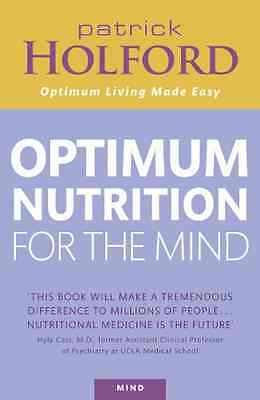 Patrick Holford's New Optimum Nutrition for the Mind - Paperback NEW Holford, Pa