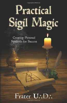 Practical Sigil Magic: Creating Personal Symbols for Su - Paperback NEW U.D. Fra