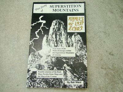 """""""True Story of Superstition Mountains, Ripples of Lost Echos"""" Bob Ward Mining"""