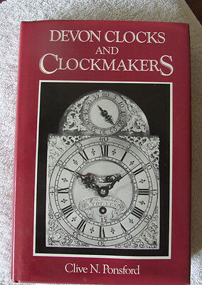 Devon Clocks and Clockmakers- Clive N. Ponsford (1985)