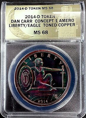 2014 D Daniel Carr Concept One Amero Liberty/Eagle copper! Graded MS 68 by ANACS