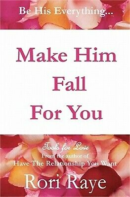 Make Him Fall for You by Rori Raye (2010, Paperback)