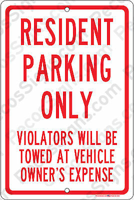 Resident Parking Only Violators Towed on 8x12 Alum Sign Made in USA UV Protected