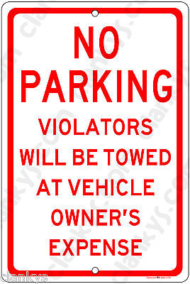 No Parking Violators Will Be Towed At Vehicle Owners Expense 8x12 Alum Sign USA!