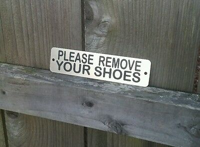 Please Remove Your Shoes Metal Sign - Etched Stainless Steel for front door