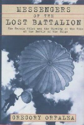 MESSENGERS OF THE LOST BATTALION    551st PARACHUTE INFANTRY    82nd AIRBORNE