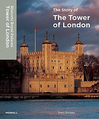 The Story of the Tower of London - Hardcover NEW Borman, Tracy 2015-04-14
