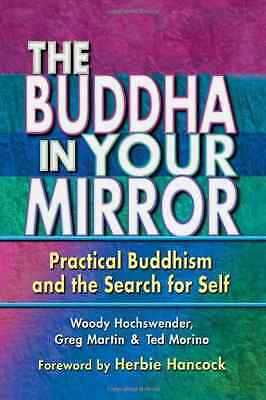 Buddha in Your Mirror: Practical Buddhism and the Secre - Paperback NEW Hochswen