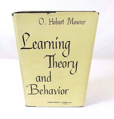 LEARNING THEORY & BEHAVIOR by O Hobart Mowrer; 1st Edition, (1960), Hardcover