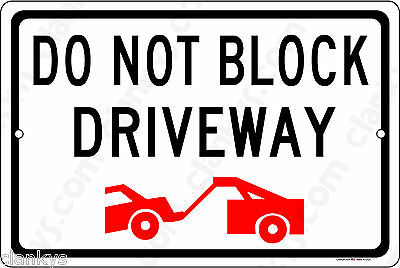 DO NOT BLOCK DRIVEWAY w/Tow Zone Symbol 12x8 Alum Sign Made in USA UV Protected
