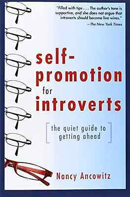 Self-Promotion for Introverts: The Quiet Guide to Getti - Ancowitz, Nancy NEW Pa