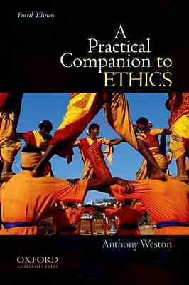 A Practical Companion to Ethics - Paperback NEW Weston, Anthony 2010-09-16