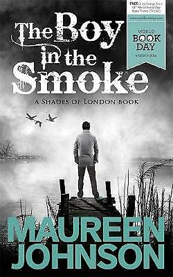 The Boy in the Smoke by Maureen Johnson (Paperback, 2014)