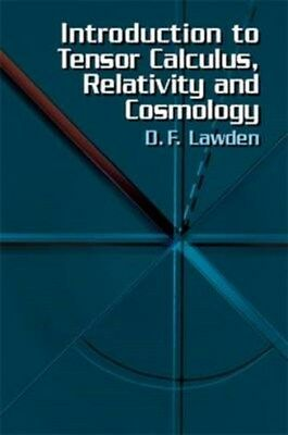 Introduction to Tensor Calculus, Relativity and Cosmology 9780486425405, Lawden