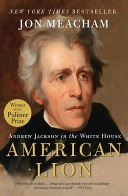 American Lion: Andrew Jackson in the White House 9780812973464 by John Meacham
