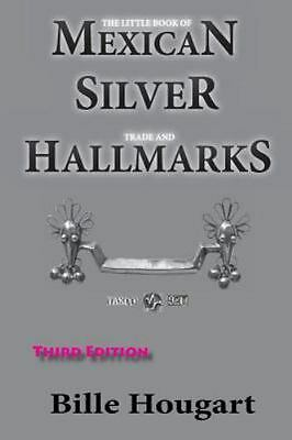 The Little Book of Mexican Silver Trade and Hallmarks (Paperback or Softback)